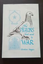 THE PIGEONS THAT WENT TO WAR GORDON HAYES BOOK 209TH SIGNAL CO. ARMY 1st Edition