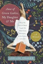 Anne of Green Gables, My Daughter, and Me: What My Favorite Book Taught Me...