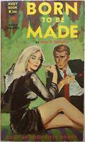 Born To Be Made by Thompson, Kozy Book K 144 (1961) Vintage PB Sleaze