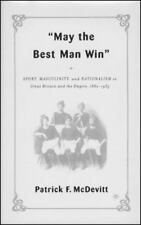 May the Best Man Win: Sport, Masculinity, and Nationalism in Great Britain and t