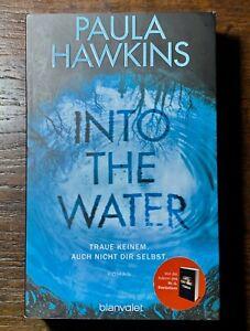 Paula Hawkins, Into the water - Traue keinem auch nicht Dir selbst. Roman 2017.