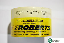 FW ROBERTS Steel shell burr 10 pitch 35 lead