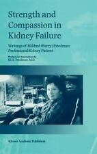 Strength and Compassion in Kidney Failure : Writings of Mildred (Barry)...