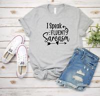I Speak Fluent Sarcasm Funny T-Shirt Bella & Canvas Unisex