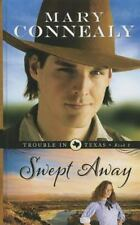 Swept Away (Trouble in Texas), Connealy, Mary, Good Books