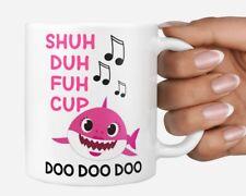 Shuh duh fuh cup Funny baby mummy shark Doo Doo doo Mug Christmas gift idea