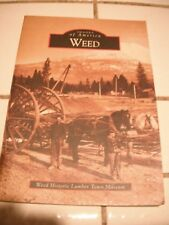 Weed (Images of America) by Weed Historic Lumber Town Museum Fast Free Shipping