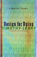 Design For Dying by Leary, Timothy , Paperback