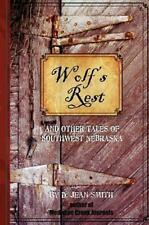 Wolfs Rest: And Other Tales of Southwest Nebraska by Smith, Mrs D Jean
