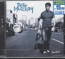 PETE MURRAY - FEELER - CD ( NUOVO SIGILLATO )