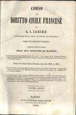 CORSO DI DIRITTO CIVILE FRANCESE di S.Z. Zachariae Volume V - 1862 Marghieri