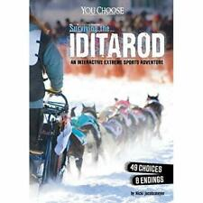 Surviving the Iditarod: An Interactive Extreme Sports A - Paperback / softback N