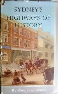 Sydney`s Highways Of History Hardcover by Geoffrey Scott 1958 Roads & Transport