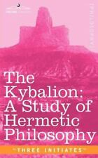 The Kybalion: A Study of Hermetic Philosophy of Ancient Egypt and Greece (Paperb