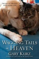 Wagging Tails In Heaven: The Gift Of Our Pets Everlasting Love-ExLibrary
