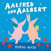 Aalfred and Aalbert by Hood, Morag, NEW Book, FREE & FAST Delivery, (Hardcover)
