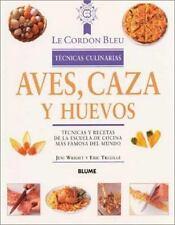 Aves, caza y huevos: Tcnicas y recetas de la escuela de cocina ms famosa del mun