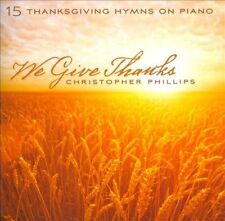 """""""WE GIVE THANKS"""" by Christopher Phillips (Brand New CD, 2013)"""