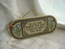 Humorous Quote Plaque Oval Pottery Of All The Things Ive Lost I Miss