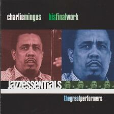 Charlie Mingus His Final Work Jazzessentials The Great Performers CD 2002
