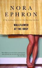 Wallflower at the Orgy by Nora Ephron (2007, Paperback)