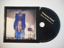 PATTERSON HOOD : BETTER OFF WITHOUT ♦ CD SINGLE PORT GRATUIT ♦