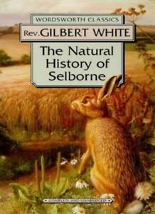 The Natural History of Selborne (Wordsworth Classics)-Gilbert White, Edmund H.