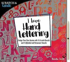 Scratch & Create: I Love Hand Lettering: Design your own quotes with 16 scratch