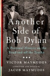 Another Side Of Bob Dylan: Personal History On The Road Book