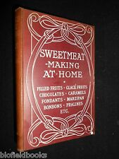 Sweetmeat Making at Home by Margaret Rattray 1904 Edwardian Sweets/Confectionery