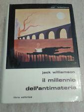 Jack Williamson - IL MILLENNIO DELL'ANTIMATERIA - 1977 - Libra Editrice