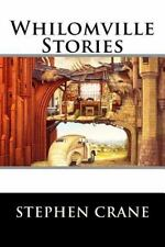 Whilomville Stories by Stephen Stephen Crane (2015, Paperback)