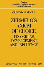 Zermelo's Axiom of Choice : Its Origins, Develo, Moore, G.H.,,