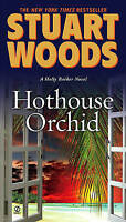 Hothouse Orchid (Holly Barker Novels (Paperback)), Woods, Stuart, Very Good Book