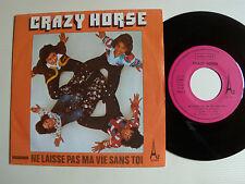 """CRAZY HORSE: Ne laisse pas ma vie sans toi / soleil 7"""" 45T 1974 ELVER AZ 29013"""