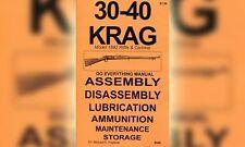 30-40 Krag Model 1892 Do Everything Gun Manual Book Guide