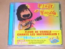 CD / FLEUR DE VANILLE CHANTE LES MATERNELLES / NEUF SOUS CELLO