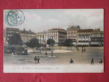 LE MANS  :  Place de la République.....VO.1904.