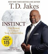 Instinct : The Power to Unleash Your Inborn Drive by T. D. Jakes (2015, CD, Una…