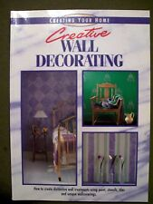 Creating Your Home: Creative Wall Decorating (1996, Paperback)