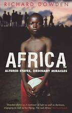 Africa: Altered States, Ordinary Miracles by Richard Dowden (Paperback, 2009)