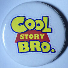 Cool Story Bro - 25mm Pin Button Badge - Toy Story - Film