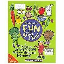 Nutrition Fun with Brocc & Roll, 2nd edition: A hands-on activity guide filled w