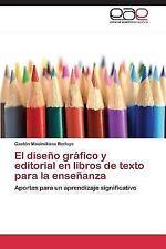 El Diseno Grafico y Editorial En Libros de Texto Para La Ensenanza (Paperback or
