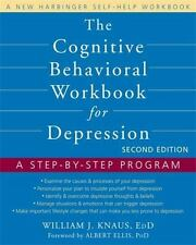 The Cognitive Behavioral Workbook for Depression : A Step-by-Step Program by...