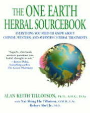The One Earth Herbal Sourcebook: Everything You Need to Know About Chinese, West