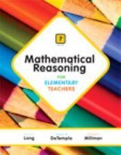 Mathematical Reasoning for Elementary Teachers by Richard Millman, Duane...
