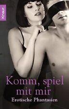 Komm, spiel mit mir: Erotische Phantasien | Buch | Zustand sehr gut