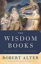 The Wisdom Books: Job, Proverbs, and Ecclesiastes - A Translation with...