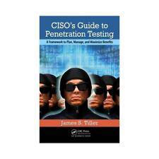 CISO's Guide to Penetration Testing by James S Tiller